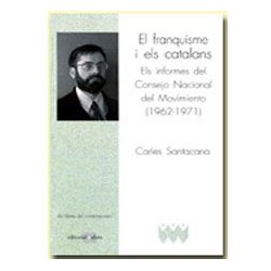 El franquisme i els catalans. Els informes del Consejo Nacional del Movimiento (1962-1971)