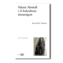 Valentí almirall i el federalisme intransigent
