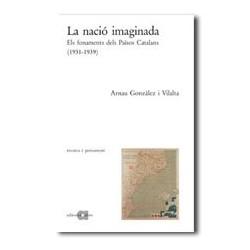 La nació imaginada. Els fonaments dels Països Catalans (1931-1939)