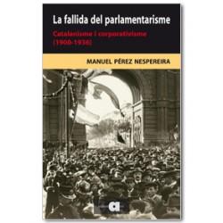La fallida del parlamentarisme. Catalanisme i corporativisme (1900-1936)
