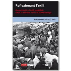 Reflexionant l'exili. Aproximació a l'exili republicà: entre la història, l'art i el testimoniatge