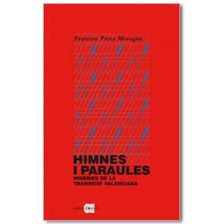 Himnes i paraules. Misèries de la Transició valenciana