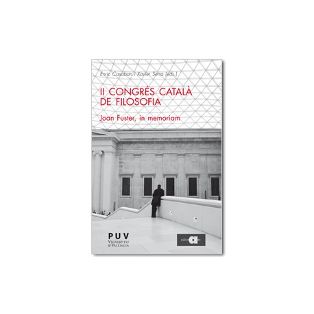 II Congrés Català de Filosofia. Joan Fuster, in memoriam