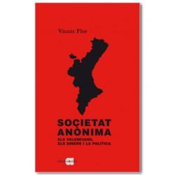 Societat Anònima. Els valencians, els diners i la política