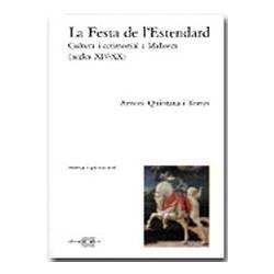 La Festa de l'Estendard. Cultura i cerimonial a Mallorca (segles XIV-XX)