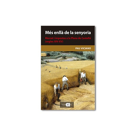 Més enllà de la senyoria. Mercat i impostos a Castelló de la Plana (segles XIV-XV)