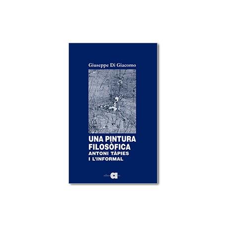 Una pintura filosòfica. Antoni Tàpies i l'informal