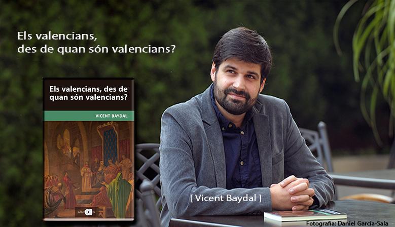 Vicent Baydal: Els valencians, des de quan són valencians?