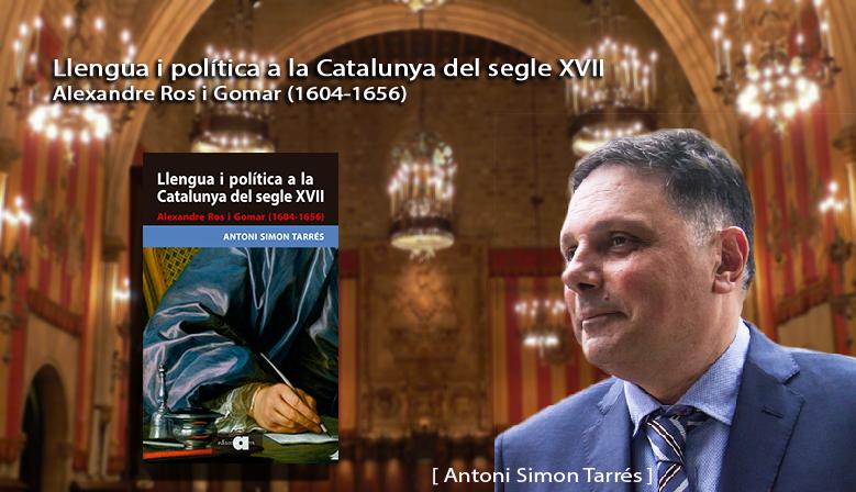 Antoni Simon - Llengua i política a la Catalunya del segle XVII. Alexandre Ros i Gomar