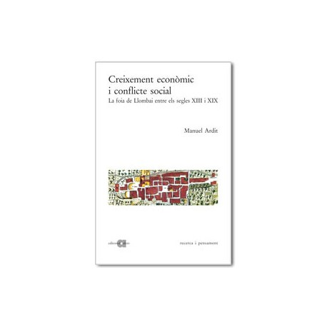 Creixement econòmic i conflicte social. La foia de Llombai entre els segles XIII i XIX