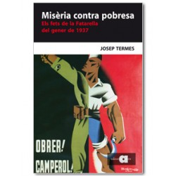 Misèria contra pobresa. Els fets de la Fatarella del gener de 1937: un exemple de resistència pagesa contra la col·lectivització