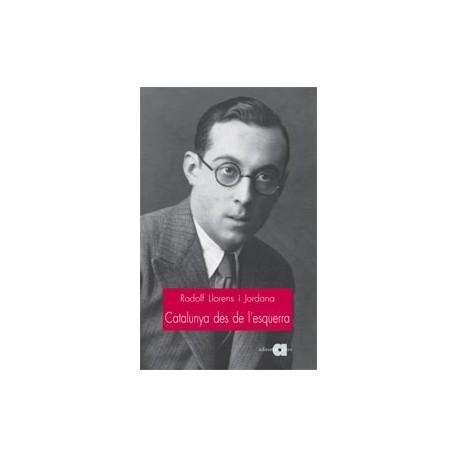 Catalunya des de l'esquerra. Una lectura moderna i popular de la Catalunya contemporània