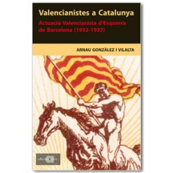 Valencianistes a Catalunya. Actuació Valencianista d'Esquerra de Barcelona (1932-1937)