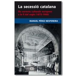 La secessió catalana. Els corrents culturals europeus a la fi del segle (1872-1900)