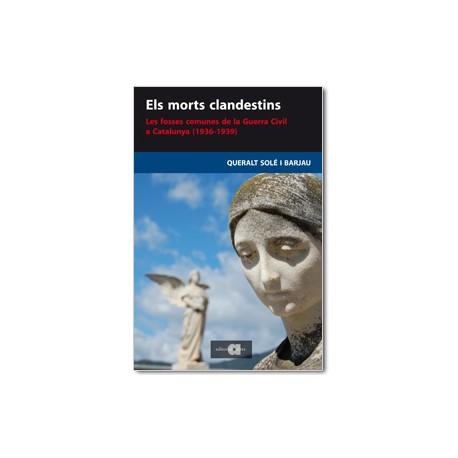 Els morts clandestins. Les fosses comunes de la Guerra Civil a Catalunya (1936-1939)