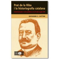 Prat de la Riba i la historiografia catalana. Intel·lectuals i crisi política a la fi del segle XIX