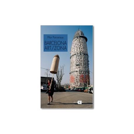 Barcelona art/zona. De l'avantguarda a les noves estratègies culturals
