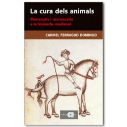La cura dels animals. Menescals i menescalia a la València medieval
