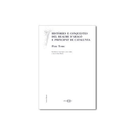 Històries e conquestes del realme d'Aragó e principat de Catalunya