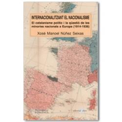 Internacionalitzant el nacionalisme. El catalanisme polític i la qüestió de les minories nacionals a Europa (1914-1936)