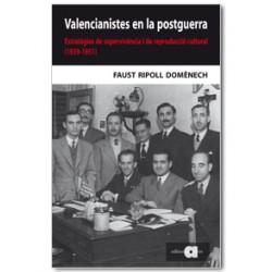 Valencianistes en la postguerra. Estratègies de supervivència i de reproducció cultural (1939-1951)