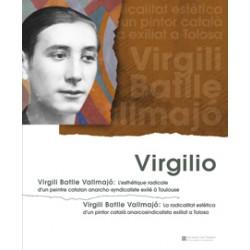Virgilio. Virgili Batlle Vallmajó: la radicailtat estètica d'un pintor català anarcosindicalista exiliat a Tolosa