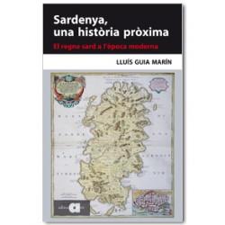 Sardenya, una història pròxima. El regne sard a l'època moderna