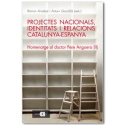 Projectes nacionals, identitats i relacions Catalunya-Espanya