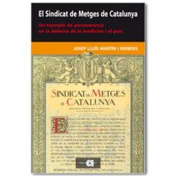 El Sindicat de Metges de Catalunya. Un exemple de perseverança en la defensa de la medicina i el país