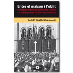 Entre el malson i l'oblit. L'impacte del franquisme en la cultura a Catalunya i les Balears (1939-1960)