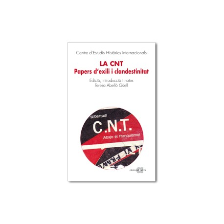 La CNT. Papers d'exili i clandestinitat