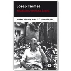 Josep Termes. Catalanisme, obrerisme, civisme