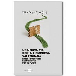 Una nova via per a l'empresa valenciana. Bases i propostes econòmiques per al futur