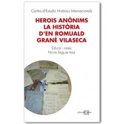 Herois anònims. La història d'en Romuald Grané Vilaseca