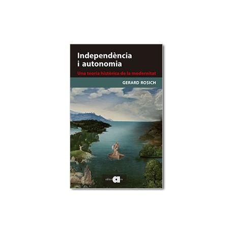 Independència i autonomia. Una teoria històrica de la modernitat