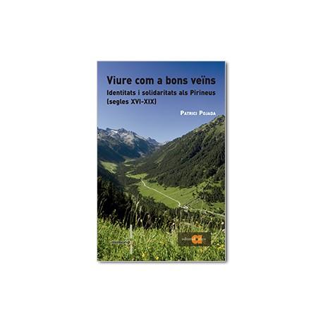 Viure com a bons veïns. Identitats i solidaritats als Pirineus (segles XVI-XIX)