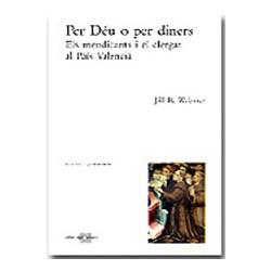 Per Déu o per diners. Els mendicants i el clergat al País Valencià