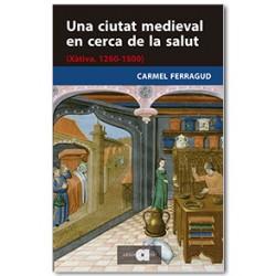 Una ciutat medieval en cerca de la salut (Xàtiva, 1250-1500)