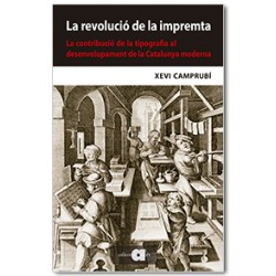 La revolució de la impremta. La contribució de la tipografia al desenvolupament de la Catalunya moderna