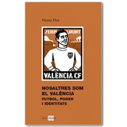 Nosaltres som el València. Futbol, poder i identitats