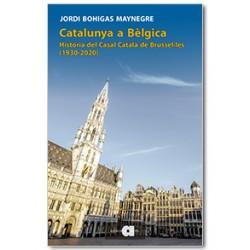 Catalunya a Bèlgica. Història del Casal Català de Brusel·les (1920-2020)
