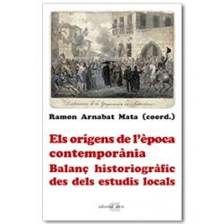 Els orígens de l'època contemporània. Balanç historiogràfic des dels estudis locals. Homenatge a Josep Fontana