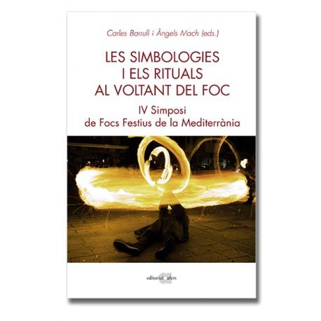 Les simbologies i els rituals al voltant del foc. IV Simposi de Focs a la Mediterrània