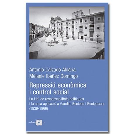 Repressió econòmica i control social. La Llei de responsabilitats polítiques i la seua aplicació a Gandia, Beniopa i Benipeixcar